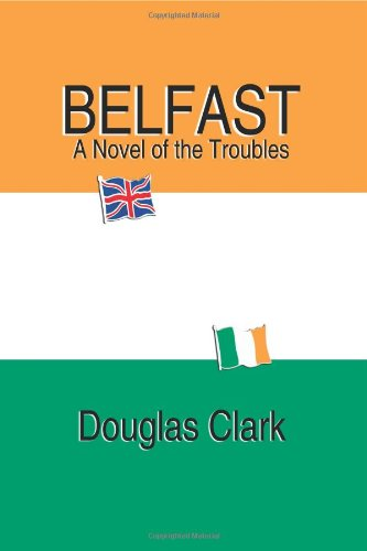 9781589396289: Belfast, A Novel Of The Troubles