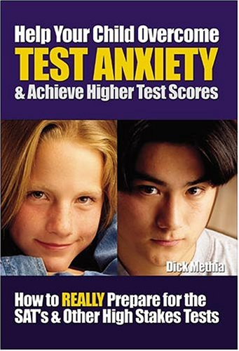 9781589396715: Help Your Child Overcome Test Anxiety & Achieve Higher Test Scores