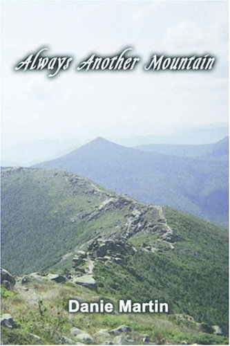 9781589396937: Always Another Mountain: A Woman Hiking the Appalachian Trail from Springer Mountain to Mount Katahdin