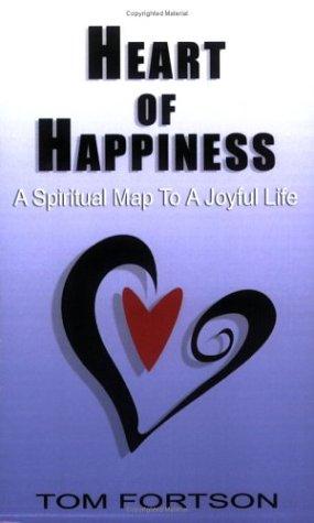 9781589397415: Heart of Happiness: A Spiritual Map to a Joyful Life