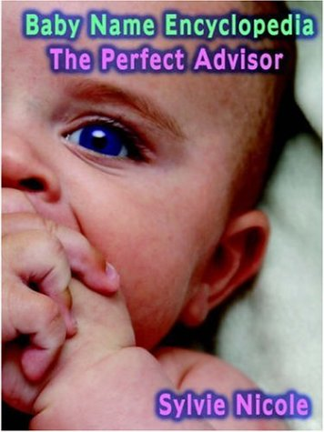 9781589397507: Baby Name Encyclopedia: The Perfect Baby Name Advisor