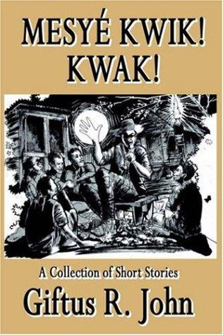 Mesye Kwik! Kwak: Giftus R. John