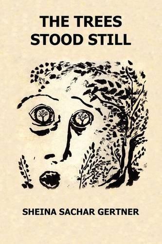 The Tree Stood Still: Sheina Sachar Gertner