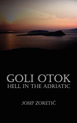 9781589399907: Goli Otok: Hell in the Adriatic
