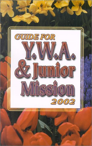 Guide for Y.W.A. & Junior Mission: n/a