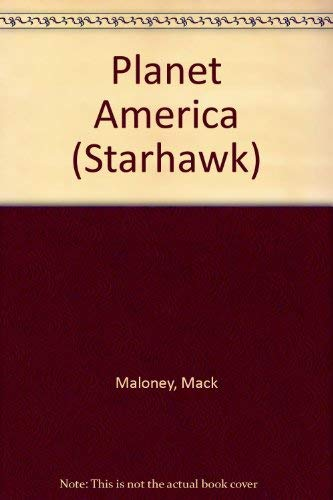 Planet America (Starhawk): Maloney, Mack