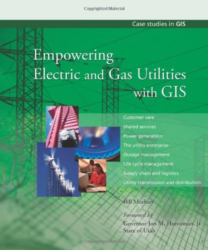 9781589480254: Empowering Electric and Gas Utilities with GIS (Case Studies in GIS)