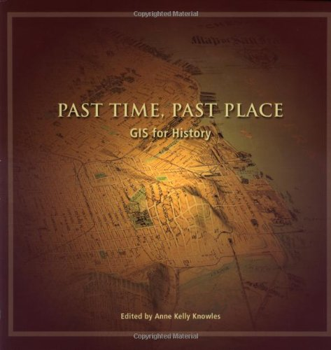 9781589480322: Past Time, Past Place: GIS for History