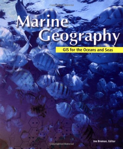 9781589480452: Marine Geography: GIS for the Oceans and Seas
