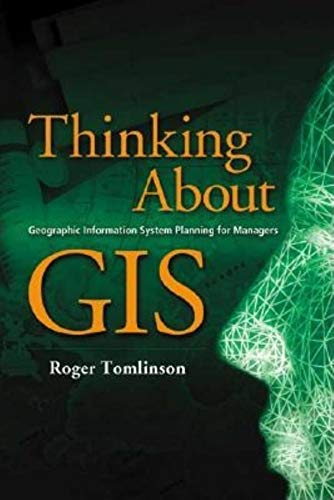 9781589480704: Thinking About GIS: Geographic Information System Planning for Managers