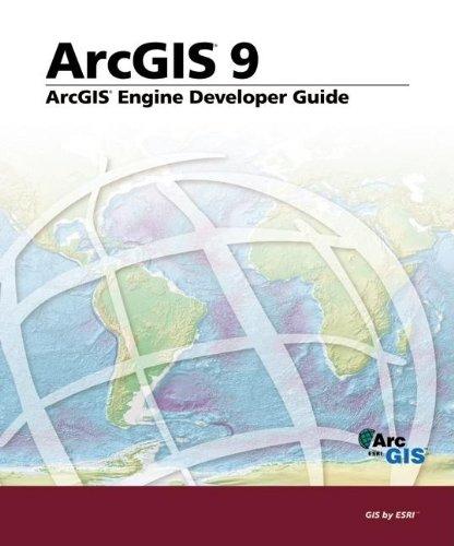 9781589480964: ArcGIS Engine Developer's Guide: ArcGIS 9