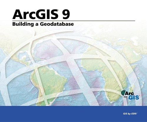 Building a Geodatabase: ArcGIS 9 (158948102X) by ESRI Press