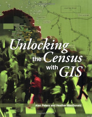 9781589481138: Unlocking the Census with GIS