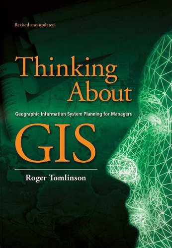 9781589481190: Thinking about GIS: Geographic Information System Planning for Managers