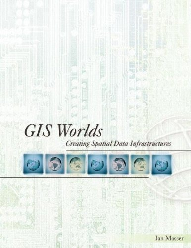 9781589481220: GIS Worlds: Creating Spatial Data Infrastructures