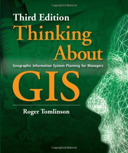 9781589481589: Thinking about GIS: Geographic Information System Planning for Managers