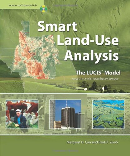 9781589481749: Smart Land-Use Analysis: The LUCIS Model. Land Use Conflict Identification Strategy