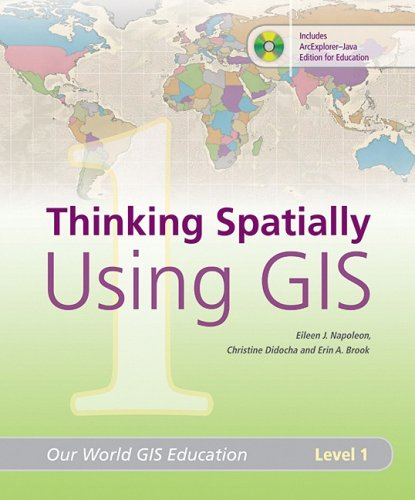 9781589481800: Thinking Spatially Using GIS: Our World GIS Education, Level 1