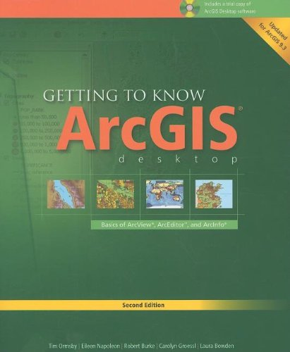 9781589482104: Getting to Know ArcGIS Desktop: Basics of ArcView, ArcEditor, and ArcInfo