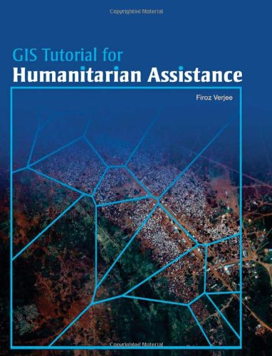 9781589482135: GIS Tutorial for Humanitarian Assistance (GIS Tutorials)