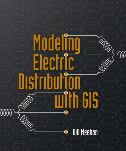 9781589482418: Modeling Electric Distribution with GIS