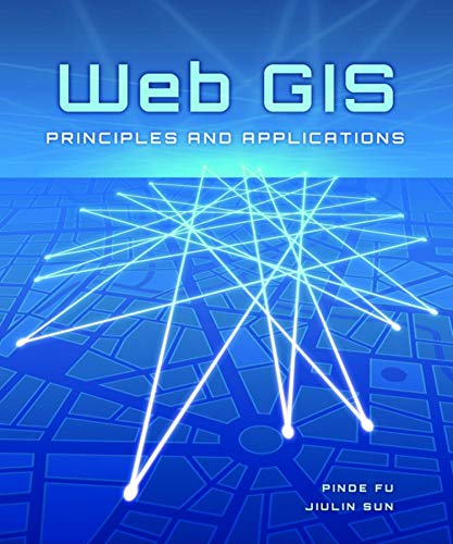 9781589482456: Web GIS: Principles and Applications