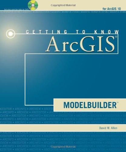 Getting to Know ArcGIS ModelBuilder: David W. Allen