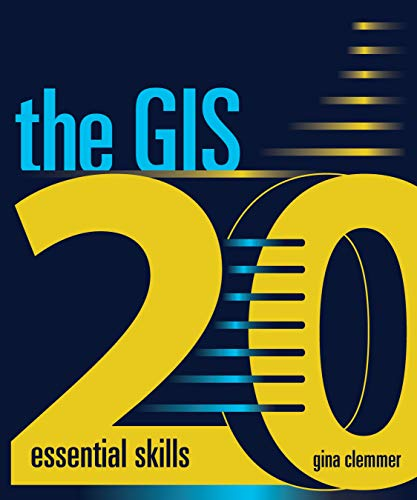 9781589482562: The GIS 20: Essential Skills