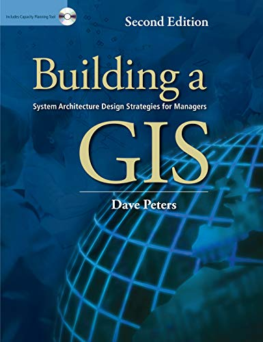 9781589483071: Building a GIS: System Architecture Design Strategies for Managers