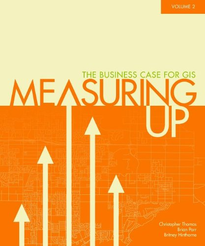 9781589483101: Measuring Up: The Business Case of GIS, volume 2 (Case Studies in GIS)