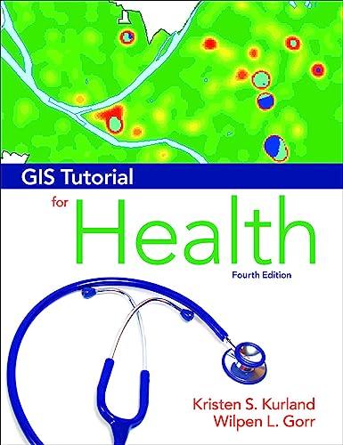 9781589483132: GIS Tutorial for Health: Fourth Edition (GIS Tutorials)