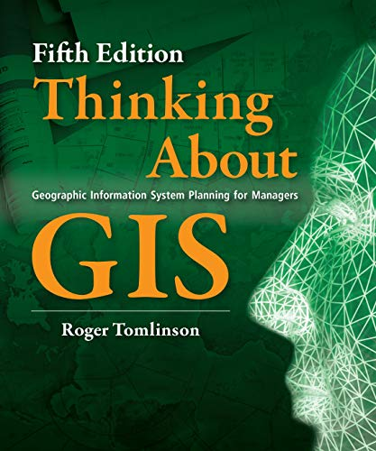 9781589483484: Thinking About GIS: Geographic Information System Planning for Managers