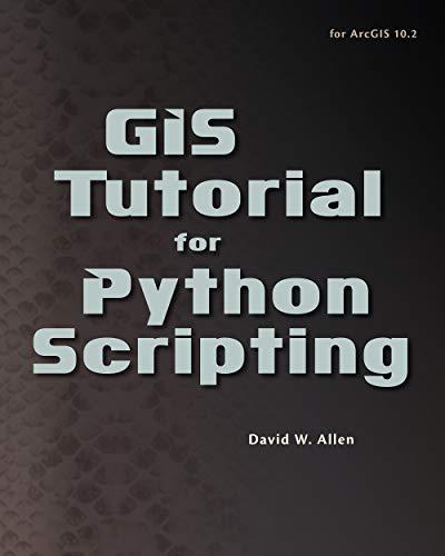 9781589483569: GIS Tutorial for Python Scripting (GIS Tutorials)