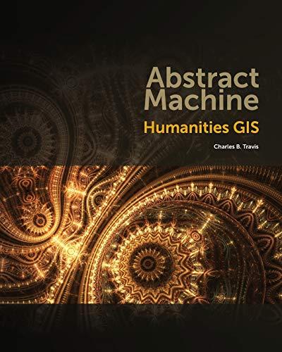 The Abstract Machine: Humanities GIS: Travis, Charles B.