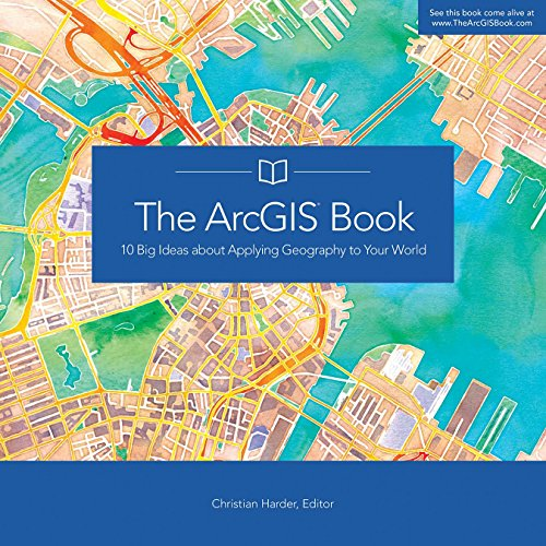 9781589484498: The ArcGIS Book: 10 Big Ideas about Applying Geography to Your World (The ArcGIS Books)