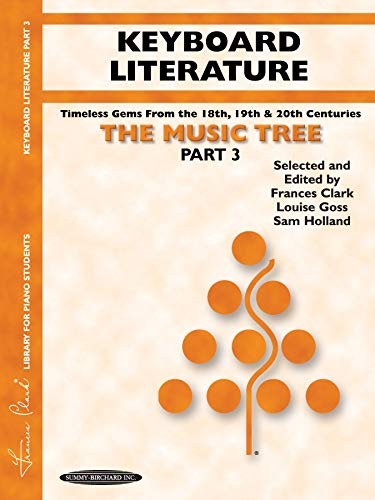 9781589510029: The Music Tree Keyboard Literature: Part 3 -- Timeless Gems from 18th, 19th & 20th Centuries