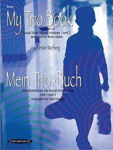 9781589511965: My Trio Book (Mein Trio-Buch) (Suzuki Violin Volumes 1-2 arranged for three violins): Score