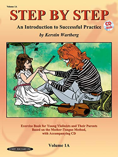 Step by Step 1A: An Introduction to Successful Practice for Violin: Kerstin Wartberg