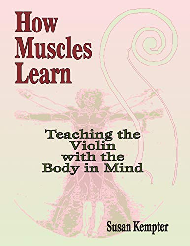 How Muscles Learn: Teaching the Violin with: Kempter, Susan