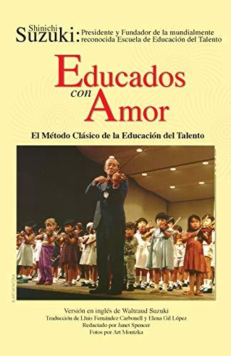 9781589514034: Educados con Amor -- El Método Clásico de la Educación del Talento: Spanish Language Edition of Nurtured by Love (Spanish Edition)