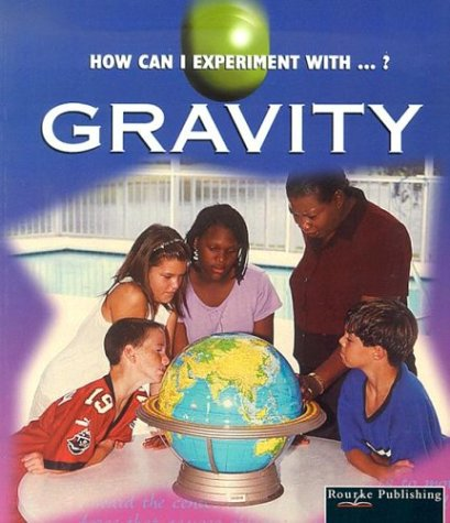 9781589520325: Gravity (How Can I Experiment With...? (Paperback))