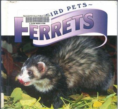 9781589520387: Ferrets (Weird Pets)