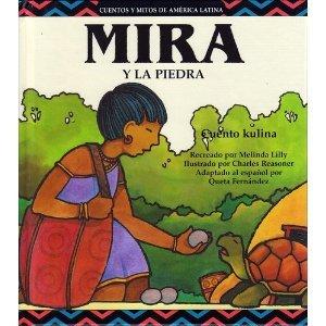 9781589520783: Mira y La Piedra (Cuentos y Mitos de America Latina) (Spanish Edition)