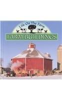 9781589520912: Farm Buildings (Life on the Farm)