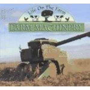 Farm Machinery (Life on the Farm): Stone, Lynn M.