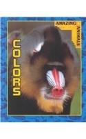 9781589521438: Colors (Amazing Animals (Rourke))