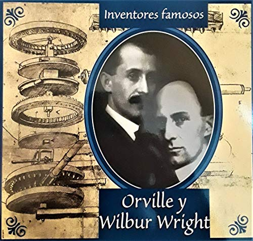 Orville y Wilbur Wright (Inventores Famosos) (Spanish: Ann Gaines; Translator-Esther