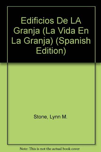 Edificios De LA Granja (La Vida En La Granja) (Spanish Edition): Stone, Lynn M.