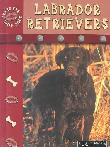 9781589523296: Labrador Retrievers (Rourke's Guide to Dogs)