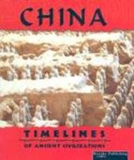 9781589527195: China (Timelines of Ancient Civilizations)